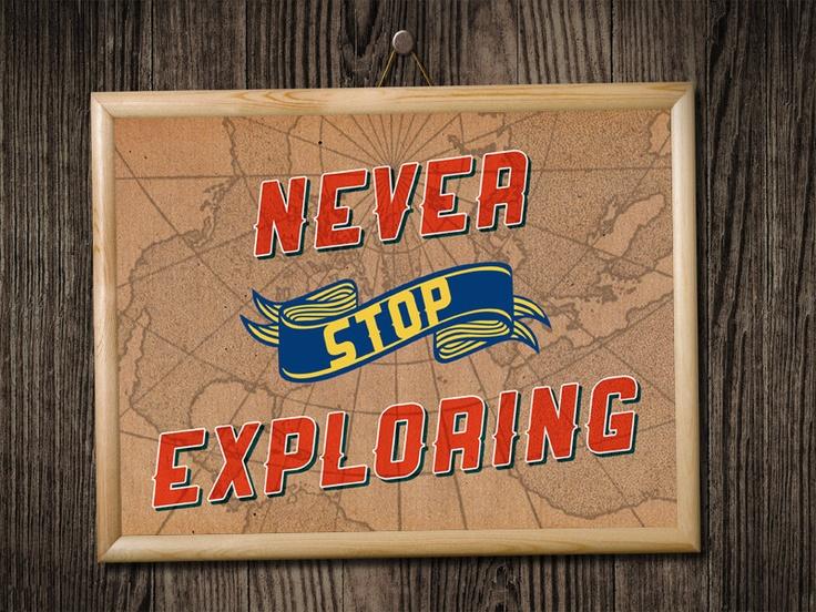 Never Stop Exploring: Wall Art, Adventure, Exploring Rooms, 10X8 Art, Quotes, Art Prints, Exploring 10X8, Products, Exploring Prints