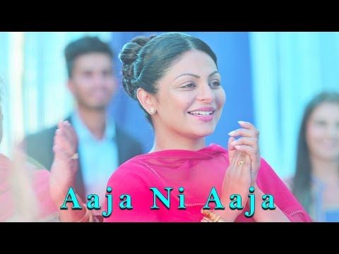 Aaja Ni Aaja Song Lyrics - Channo Kamli Yaar Di (2016) | Gurdas Maan - Lyrics, Latest Hindi Movie Songs Lyrics, Punjabi Songs Lyrics, Album Song Lyrics