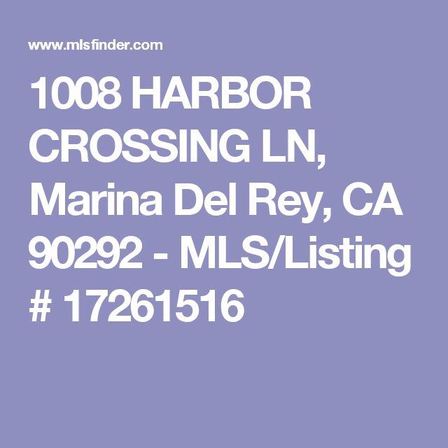 1008 HARBOR CROSSING LN, Marina Del Rey, CA 90292 - MLS/Listing # 17261516