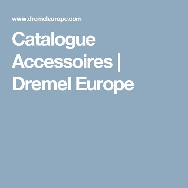 Catalogue Accessoires   Dremel Europe