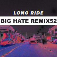 Big Space - Long Ride (Big Hate Remix52) by REMIX52 on SoundCloud