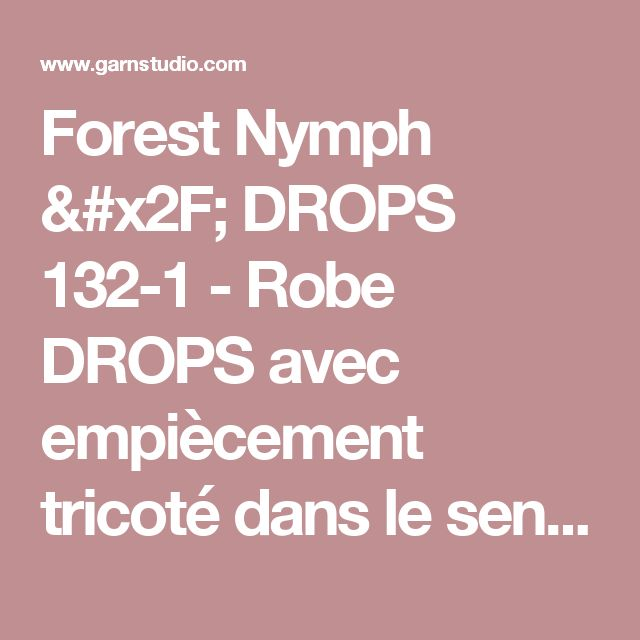 """Forest Nymph / DROPS 132-1 - Robe DROPS avec empiècement tricoté dans le sens de la longueur en rangs raccourcis et bordure au crochet, en """"Delight"""" et """"Kid-Silk"""".  Du S au XXXL - Free pattern by DROPS Design"""