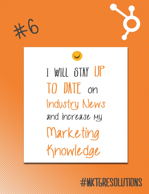 2013 Marketing Resolutions: Day 6 - Stay up to date with marketing news!