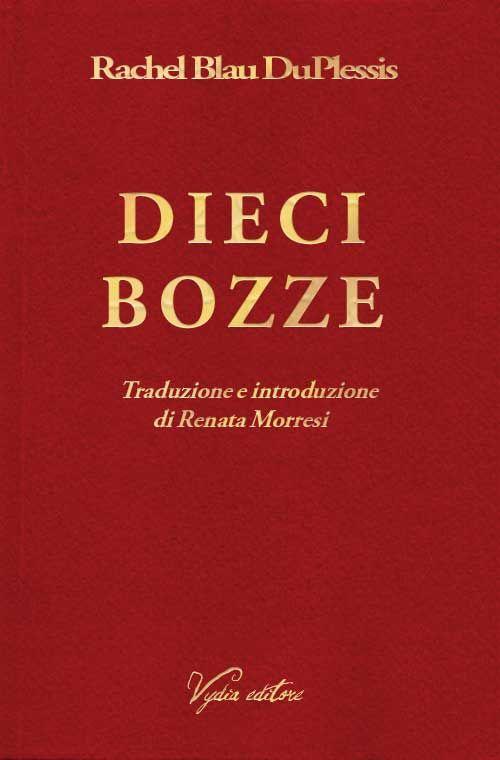 "Rachel Blau DuPlessis, ""Dieci bozze"". Traduzione e introduzione di Renata Morresi. Collana ""Licenze"", Vydia editore #poesia"
