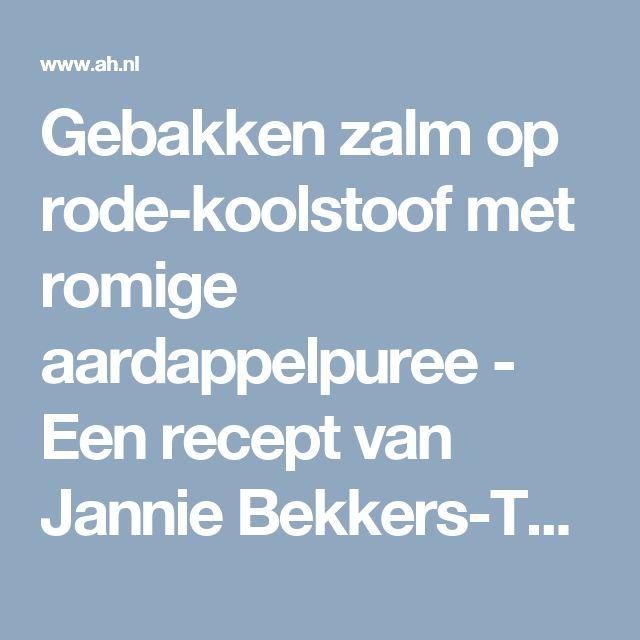 Gebakken zalm op rode-koolstoof met romige aardappelpuree - Een recept van Jannie Bekkers-Te Loo - Albert Heijn