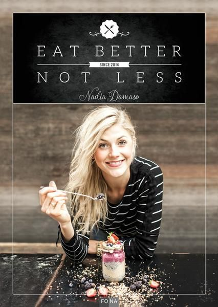 Eat Better Not Less von Nadia Damaso, Fona Verlag 2015, 978-3037805749