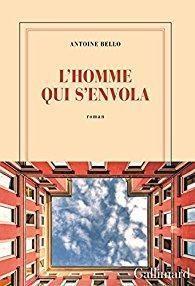 Critiques, citations, extraits de L'homme qui s'envola de Antoine Bello. A l'instar de Marc Dugain devenu écrivain après avoir dirigé une compa...