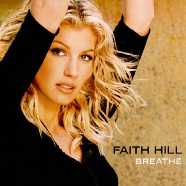 Breathe #FaithHill