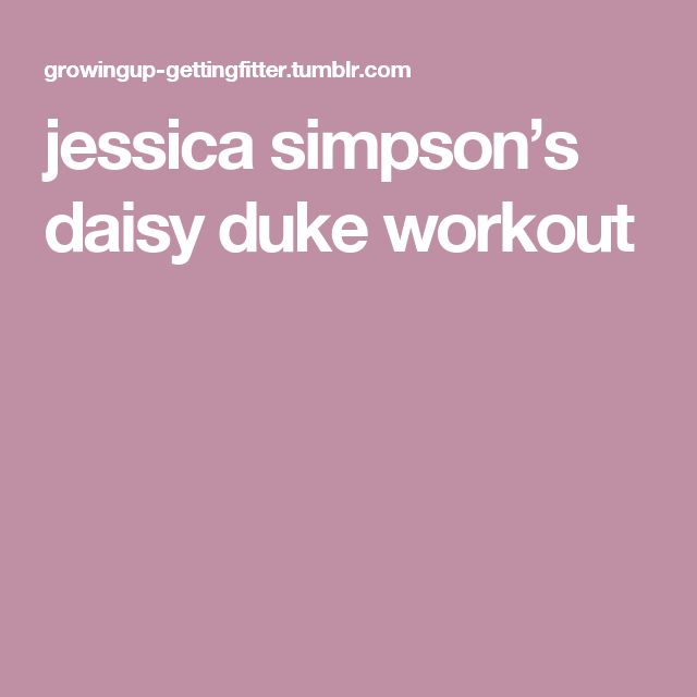 jessica simpson's daisy duke workout