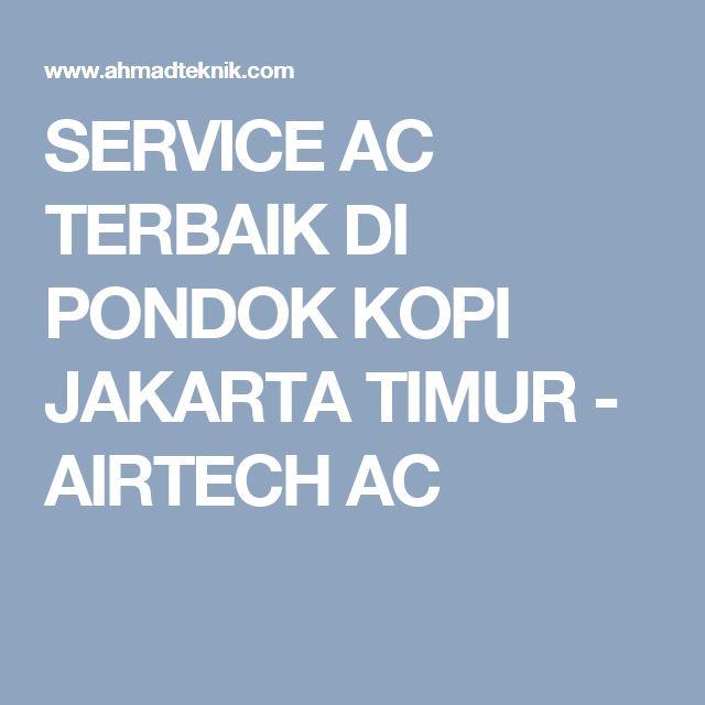 SERVICE AC TERBAIK DI PONDOK KOPI JAKARTA TIMUR - AIRTECH AC