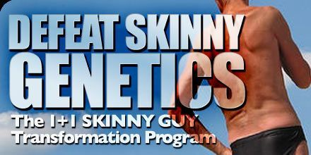 Defeat Skinny Genetics: The 1 + 1 Skinny Guy Transformation Program!  My core area of focus: Traps, Abds, Arms & Legs. Define what you want and execute your plan to get it....