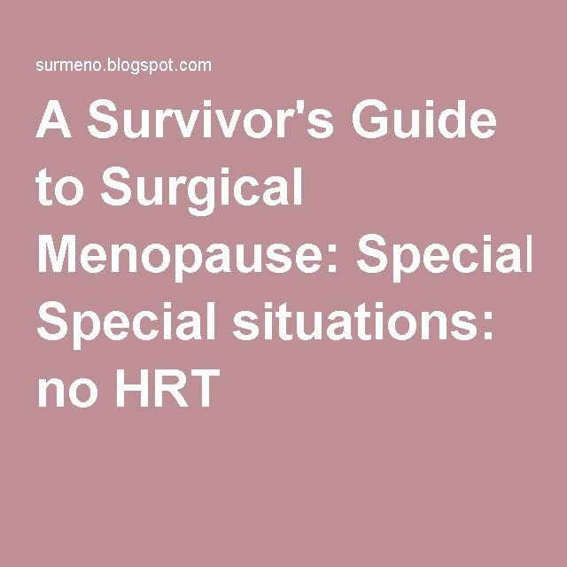 A Survivor's Guide to Surgical Menopause: Special situations: no HRT. Oils & Natural Supplements to the rescue