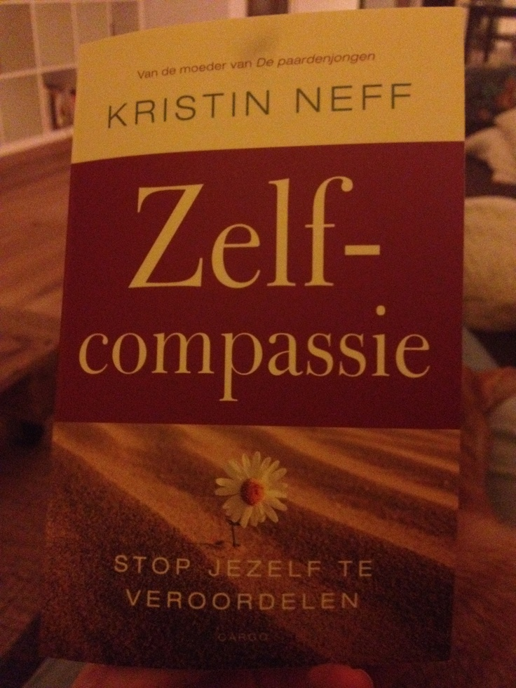 Zelf-compassie, geweldig boek van Kristin Neff