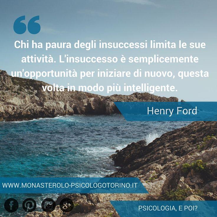 Chi ha paura degli insuccessi limita le sue attività. L'insuccesso è semplicemente un'opportunità per iniziare di nuovo, questa volta in modo più intelligente. #HenryFord #Aforismi