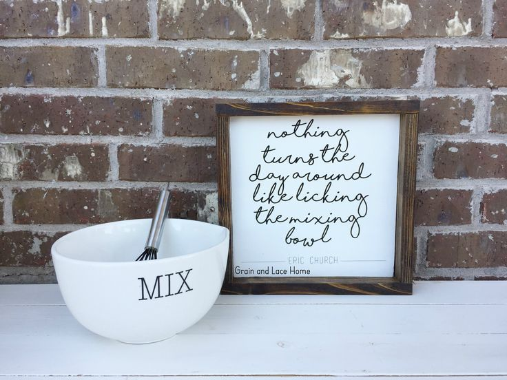 Eric Church says it best! This crisp and clean sign would make a great gift for the baker in your life!