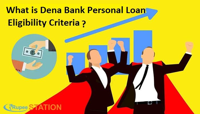 Know About The Eligibilitycriteria Of Dena Bank Personal Loan From Rupeestation It Gives You A Loan At A Lower Rate Of Interest Personal Loans Dena Person