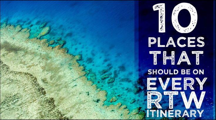 10 places that should be on an RTW itinerary - Featured Images