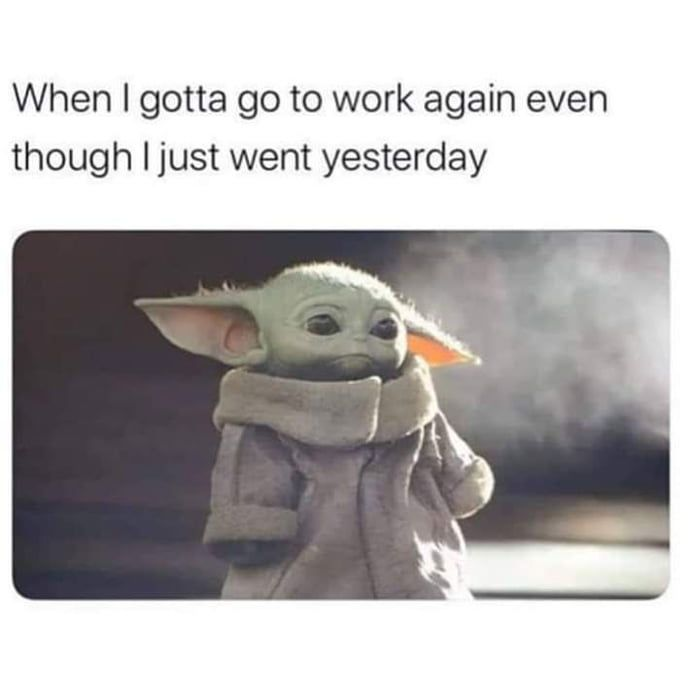 Work Again Yoda Funny Star Wars Memes Yoda Meme