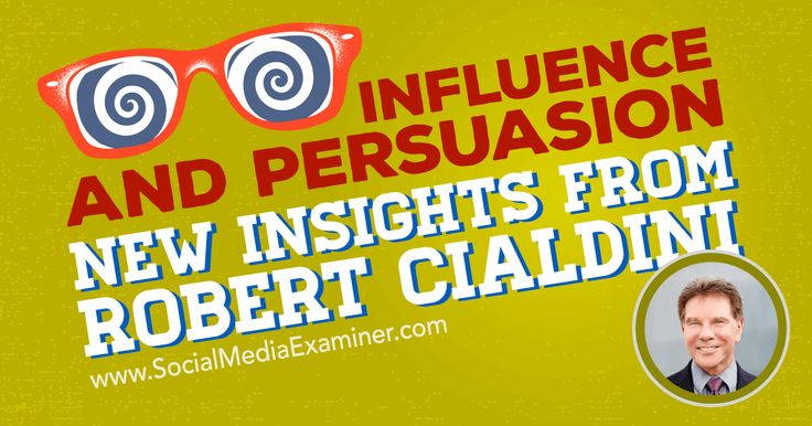 Social Media Marketing Podcast 218. In this episode Robert Cialdini explores the science behind influence and persuasion.