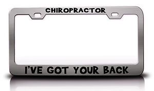 Chiropractor I ve got Your Back Humor Funny License Plate Frame in Colors | eBay
