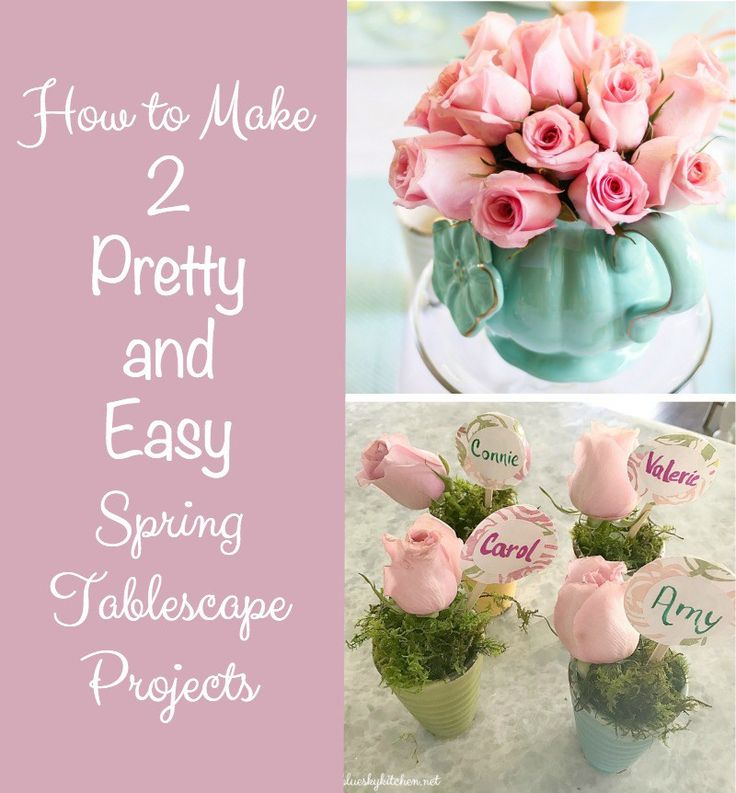 How to Make 2 Pretty and Easy Spring Tablescape Projects