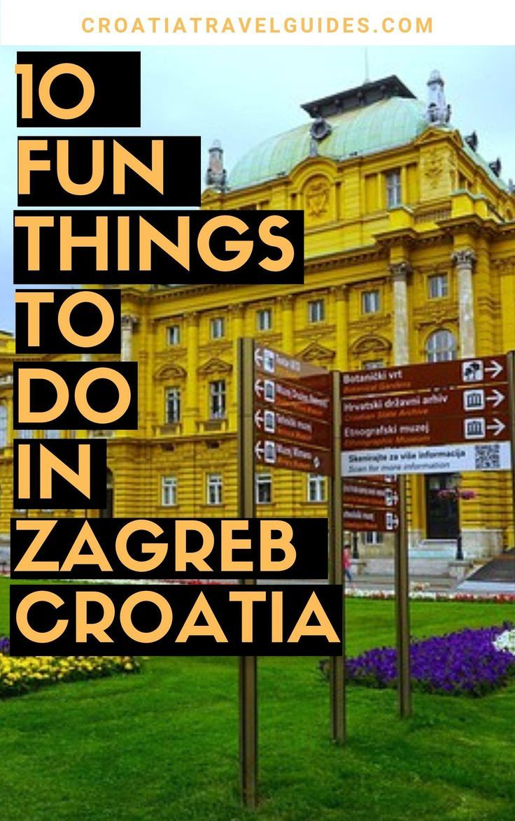 10 Best Things To Do In Zagreb Croatia Zagreb Travel Tips Zagreb Travel Ideas Zagreb Tra Croatia Travel Guide Croatia Travel Croatia Travel Destinations