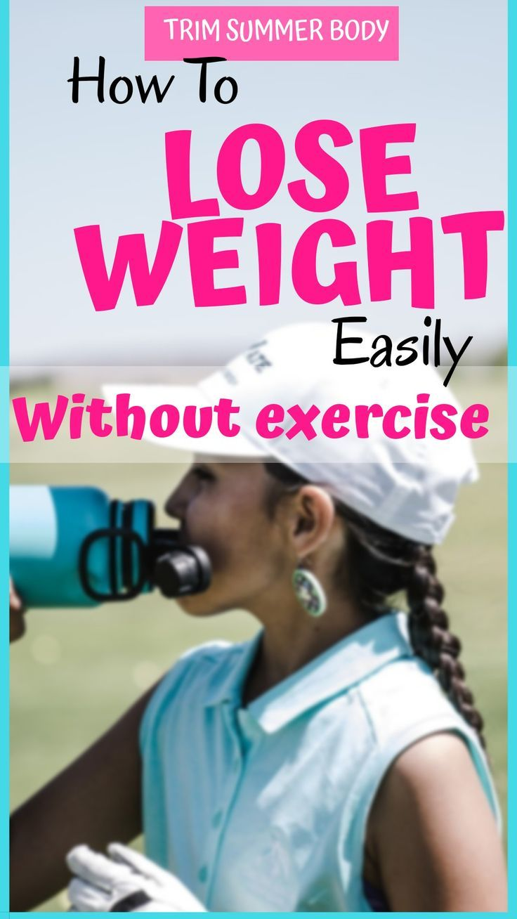 How To Lose Weight Without Exercise Lose Weight Begging Lose