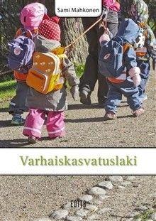 Varhaiskasvatuslaki / Sami Mahkonen / Varhaiskasvatuslaki-teoksen 2., uudistetussa painoksessa on otettu huomioon lakiuudistukset, jotka koskevat päiväkotien ryhmäkoon muutosta sekä subjektiivista päivähoito-oikeutta.