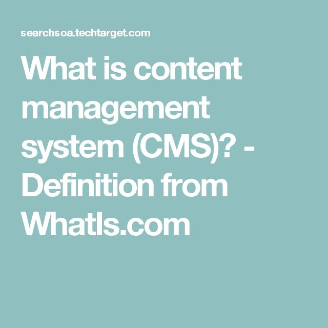 What is content management system (CMS)? - Definition from WhatIs.com