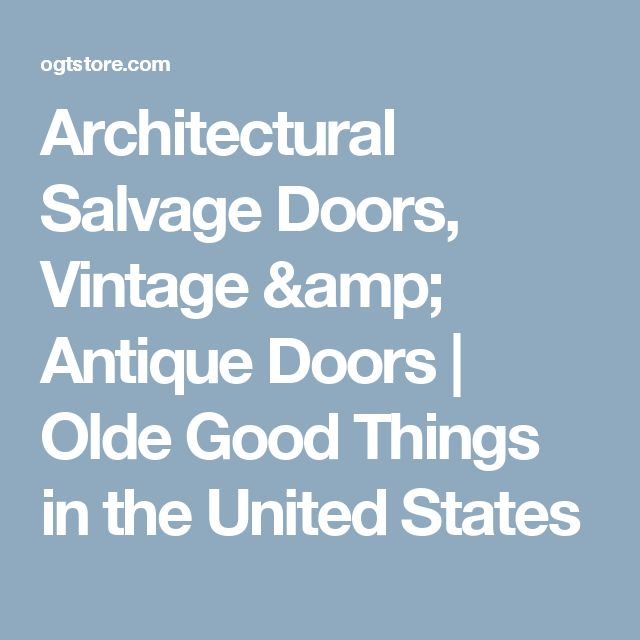 Architectural Salvage Doors, Vintage & Antique Doors | Olde Good Things  in the United States