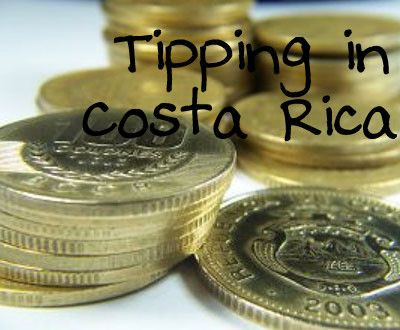 Shopping and Tipping in Costa Rica - learn about the customs of tipping