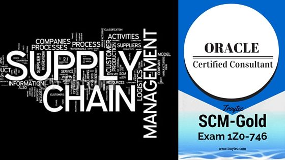 #Oracle Certified Consultant #SCM_Gold Exam #1Z0_746 #infographics by #Troytec