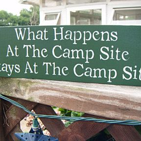 "Funny camping sign Campers Rv Motorhome Hunting Boys Scouts Girl Scouts ""What happens at the camp site stays at the camp site"" by BrightBeginningDeSigns on Opensky"