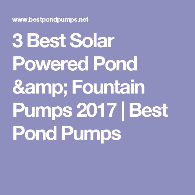 3 Best Solar Powered Pond & Fountain Pumps 2017 | Best Pond Pumps