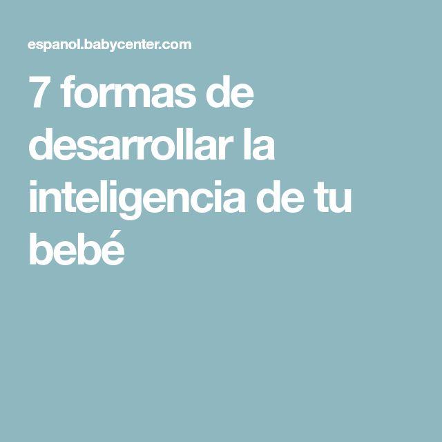 7 formas de desarrollar la inteligencia de tu bebé