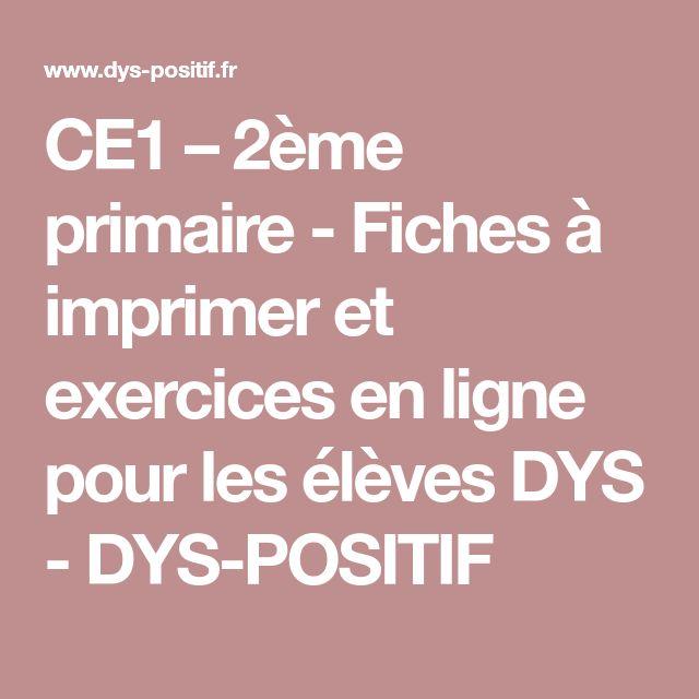 CE1 - 2ème primaire - Fiches à imprimer et exercices en ligne pour les élèves DYS - DYS-POSITIF ...