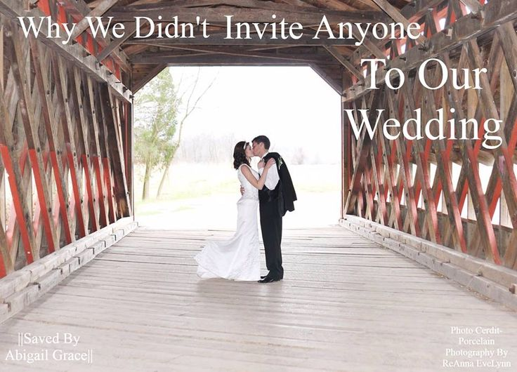 Why We Didn't Invute Anyone To Our Wedding. Small wedding ceremony, guest list, wedding, marriage