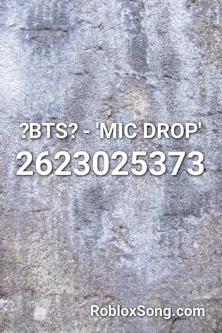 Bts Mic Drop Roblox Id Roblox Music Codes Roblox Nightcore Bad Songs