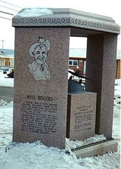 Grave Marker- Will Rogers  Birth: Nov. 4, 1879 Oklahoma City Oklahoma County Oklahoma, USA Death: 	Aug. 15, 1935 Barrow North Slope Borough Alaska, USA  Burial: Will Rogers-Wiley Post Memorial * Barrow North Slope Borough Alaska, USA *Cenotaph [?]