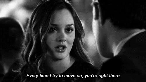 """Every time I try to move on, you're right there."" - Blair Waldorf"