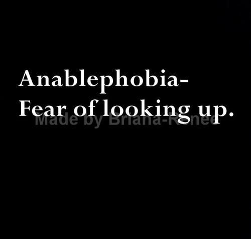 Phobias - didn't know there was a name for this. I only get this when I am high up. I can't look up. I get really dizzy and queasy and it is awful :(