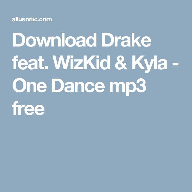 Download Drake feat. WizKid & Kyla - One Dance mp3 free