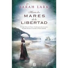 """Sarah Lark. Hacia los mares de la libertad. Primera parte de la nueva """"trilogía jamaicana"""""""