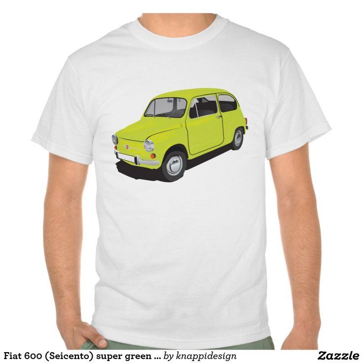 Fiat 600 (Seicento) super green t-shirts  #fiat #fiat600 #seicento #tshirt #tshirts #tpaita #troja #skjorta #italy #automobile #bilar #auto #classic #vintage