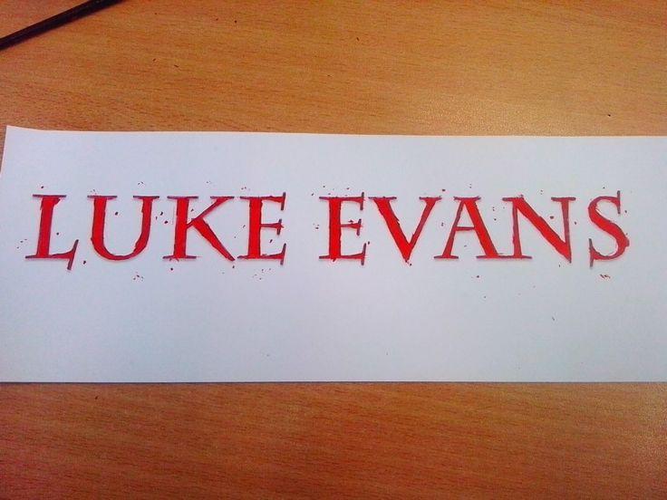 Luke Evans....his name on my wall