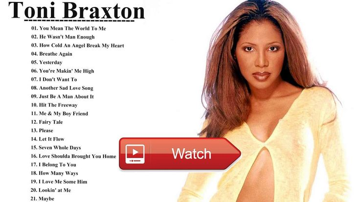 Best Of Toni Braxton Greatest Hits Toni Braxton Playlist All Time Nice Cover  Best Of Toni Braxton Greatest Hits Toni Braxton Playlist All Time Nice Cover