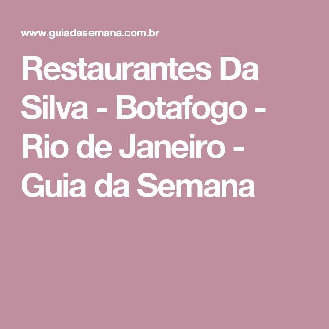 Restaurantes Da Silva - Botafogo - Rio de Janeiro - Guia da Semana