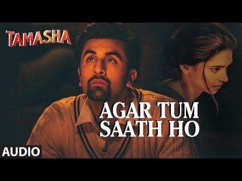 Agar Tum Saath Ho FULL AUDIO Song   Tamasha   Ranbir Kapoor, Deepika Padukone   T-Series - YouTube
