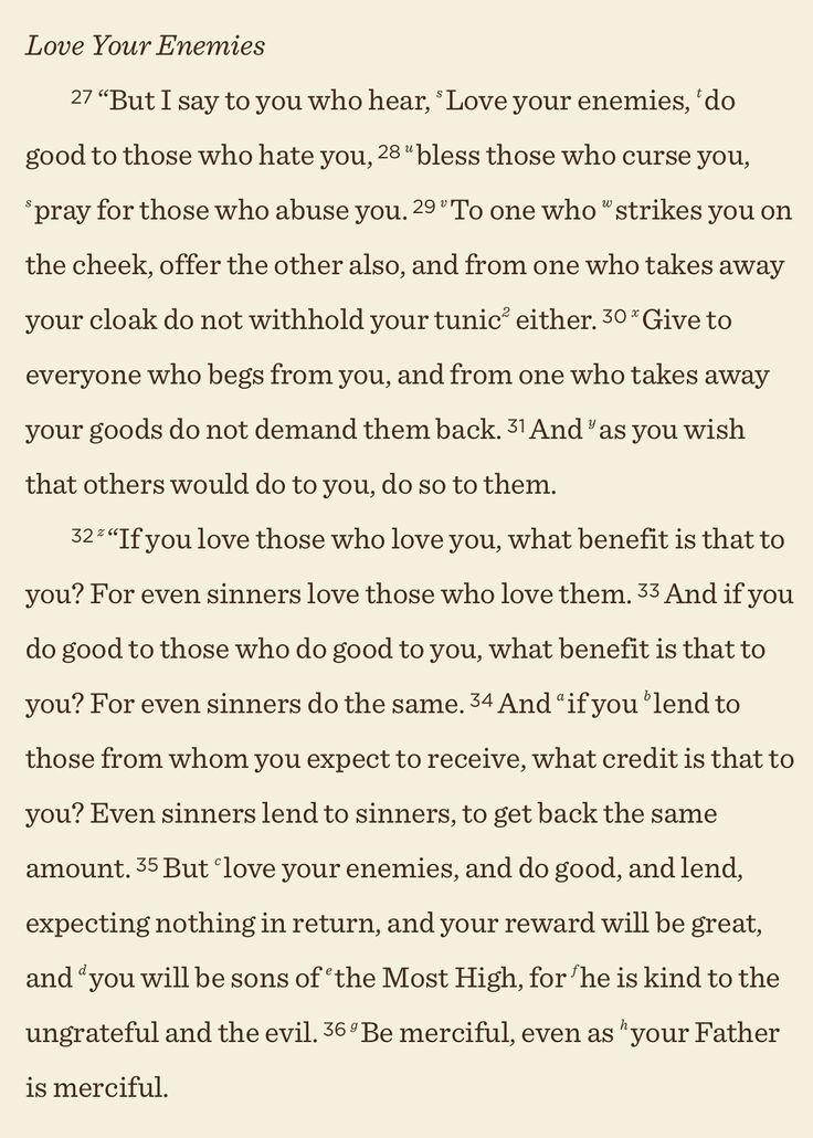 Luke 6:27-36 , love your enemies