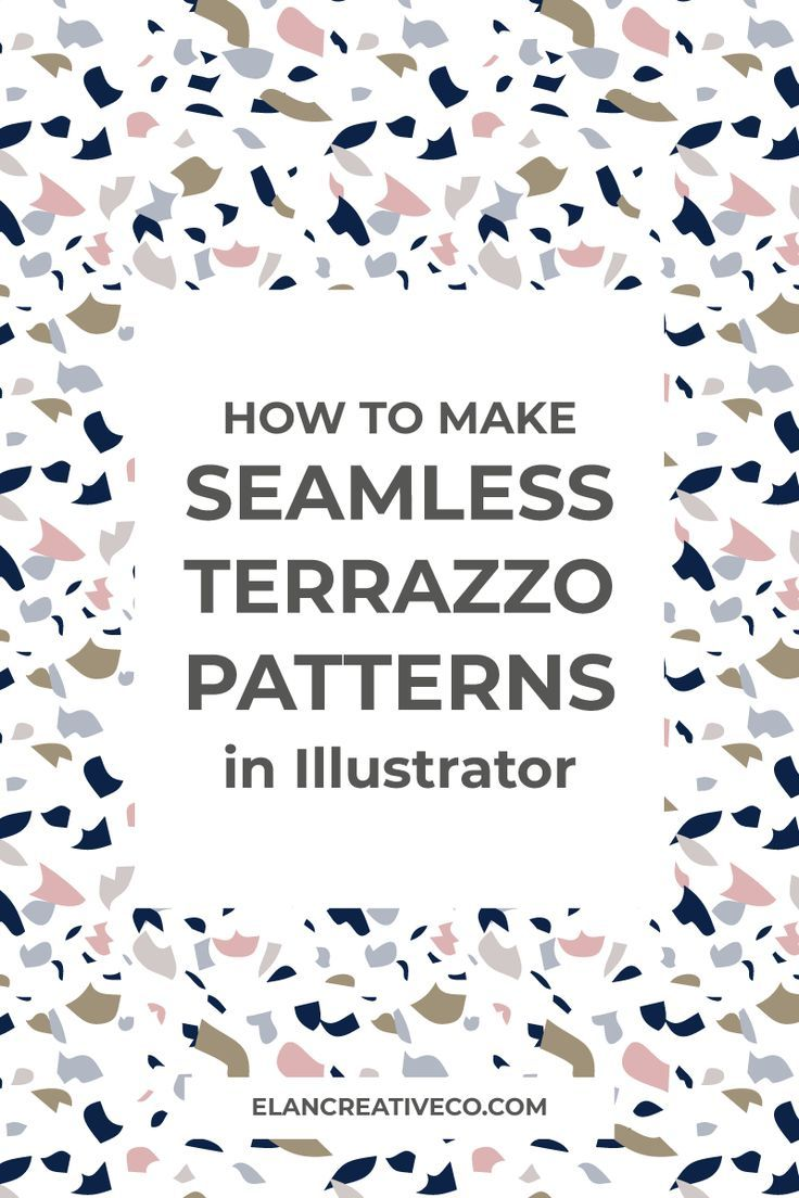 How To Make Terrazzo Patterns In Illustrator Pattern Graphic